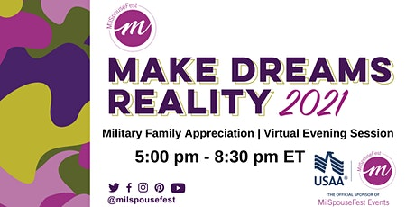 MilSpouseFest Make Dreams Reality - Military Family Appreciation Evening tickets