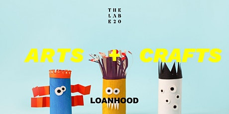 LOANHOOD: Arts and crafts for kids tickets