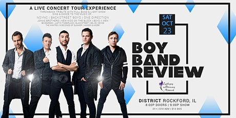 Boy Band Review LIVE at District (Rockford, IL) tickets