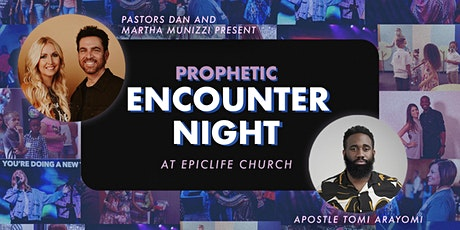 Prophetic Encounter Night - EpicLife Church 6 Year Anniversary tickets