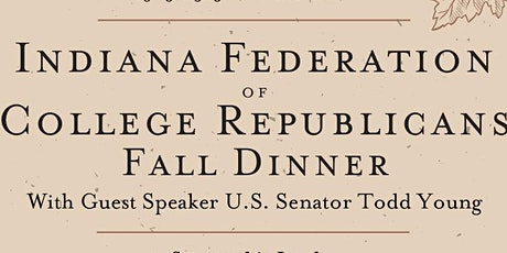 Indiana Federation of College Republicans Fall Dinner 2021 tickets
