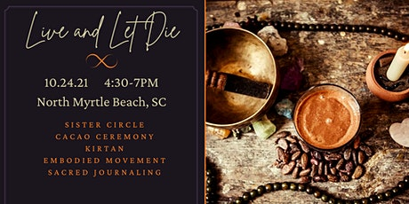 Live & Let Die: A Cacao & Circle Immersion tickets