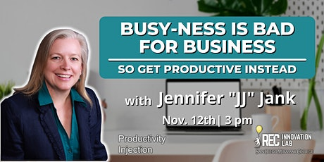 Busy-Ness is Bad For Business, So Get Productive Instead tickets