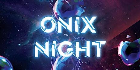 ONIX NIGHT billets