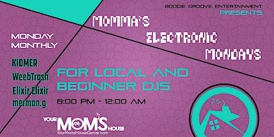 Momma's Electronic Mondays 11/15