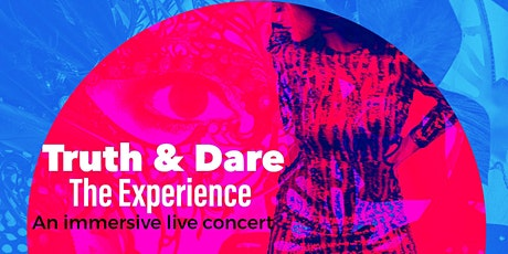 Truth & Dare  -The Experience tickets