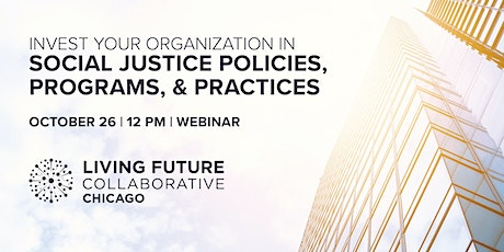 Invest Your Organization in Social Justice Policies, Programs & Practices tickets