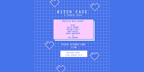 Bitch Face: A Comedy Show tickets