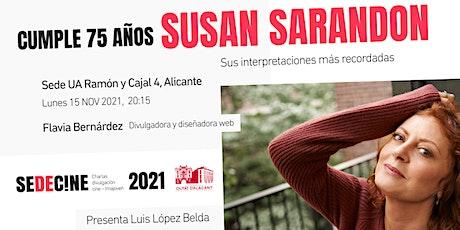 """Charla """"Susan Sarandon cumple 75 años: sus interpretaciones más recordadas"""" entradas"""