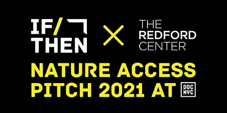IF/Then x The Redford Center Nature Access Pitch 2021 tickets