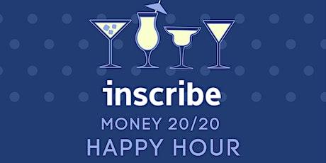 Inscribe Money2020 Happy Hour tickets