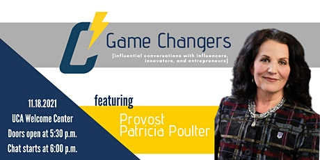 Game Changers with Provost Patricia Poulter tickets