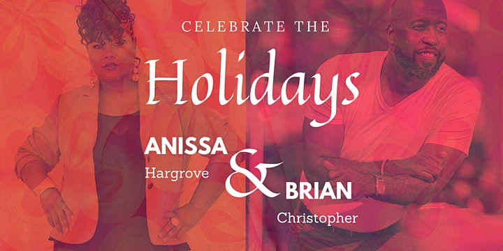 Celebrate the Holidays with Anissa Hargrove & Brian Christopher (Dec 11th) image