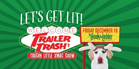 """Trailer Trash's """"Trashy Little Xmas Show"""" at The Hook (Friday) tickets"""