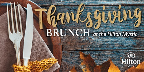 Thanksgiving Grand Brunch Buffet at Hilton Mystic, Mystic, Connecticut tickets