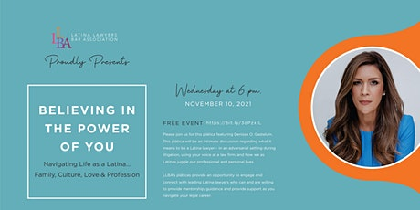 Believing in the Power of You: Navigating Life as a Latina tickets
