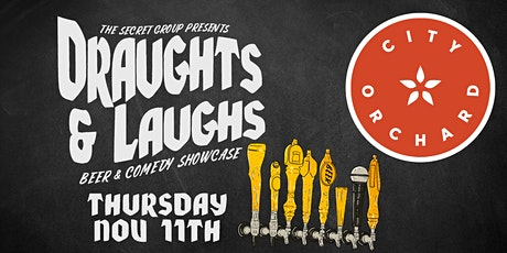 DRAUGHTS & LAUGHS: BEER & COMEDY SHOW! Feat. City Orchard! tickets