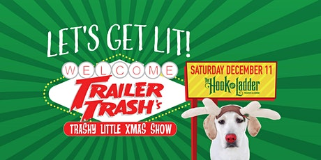 """Trailer Trash's """"Trashy Little Xmas Show"""" at The Hook (Saturday) tickets"""