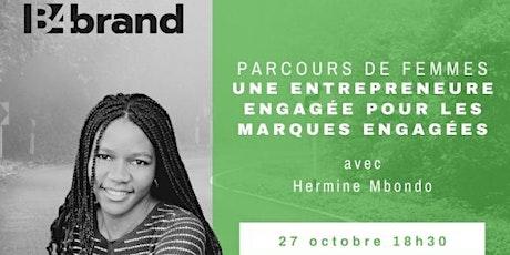 Parcours de Femmes: Hermine Mbondo, une entrepreneure engagée tickets