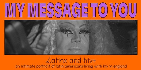 Film - My Message To You: an exploration on HIV, migration and identity tickets