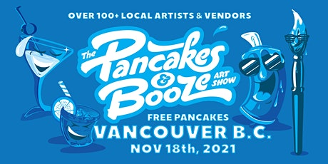 The Vancouver Pancakes & Booze Art Show tickets