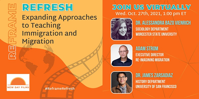 Reframe & Refresh: Expanding Approaches to Teaching Immigration & Migration
