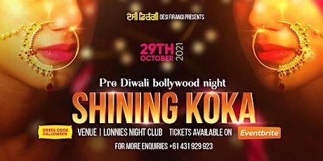 Shining Koka Bollywood night tickets