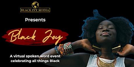 Black Joy:  A Spoken Word Event Celebrating All Things Black! tickets