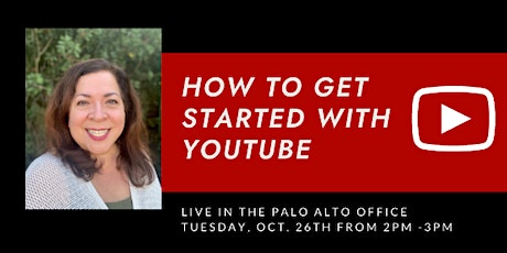 How to Get Started with YouTube with ALC Christina Hood LIVE in Palo Alto tickets