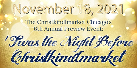 'Twas the Night Before Christkindlmarket - Preview Event 2021 tickets