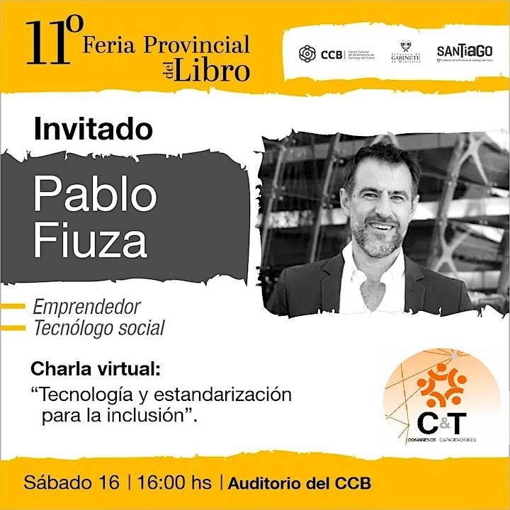 """Imagen de Charla Virtual Pablo Fiuza """"Tecnología y estandarizacion para la inclusión"""""""