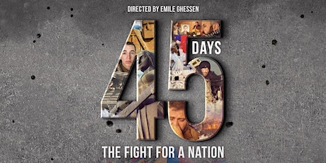 45 Days: The Fight for a Nation [ Screening in Montreal/Laval) billets