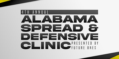 4th Annual Alabama Spread and Defensive Clinic Presented by Future Ones tickets