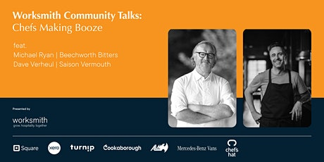Worksmith Community Talks: Chefs Making Booze Tickets
