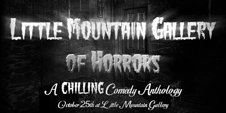 Little Mountain Gallery of Horrors tickets