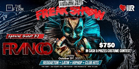 Halloween Freakshow at The Firm Featuring DJ FRANCO tickets