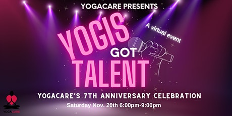 Yogis Got Talent!  YogaCare's 7th Anniversary Party! tickets
