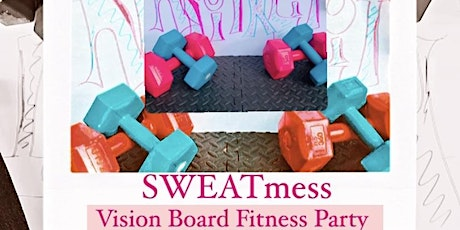 SWEATmess Vision Board Fitness Party tickets
