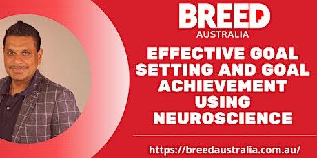 Effective Goal Setting and Goal Achievement using Neuroscience - Thursday tickets
