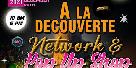 NETWORK & POP UP SHOP ''A LA DECOUVERTE'' tickets
