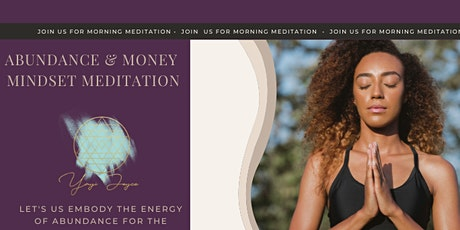 Morning Meditation Theme Aligning To Our Wealth & Abundance tickets