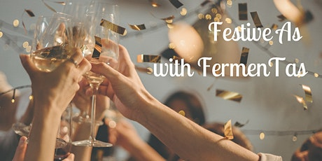 Festive As with FermenTas | Launceston tickets