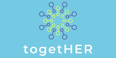 togetHER Network for Women - Work Life Integration: Part 2 tickets