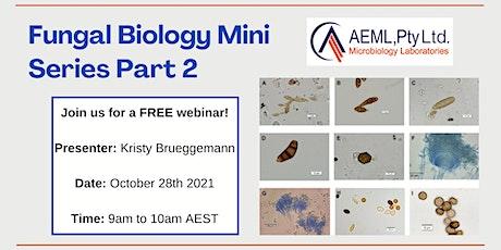 AEML Pty Ltd Presents: Fungal Biology Series Part 2 tickets
