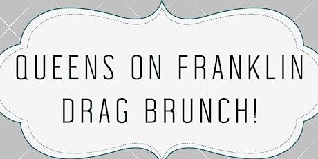 Queens on Franklin Drag Brunch tickets