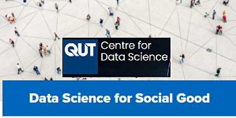 Showcase of the Data Science for Social Good, QUT Centre for Data Science tickets