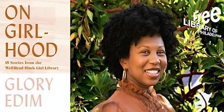 VIRTUAL - Glory Edim: On Girlhood: 15 Stories from the Well-Read Black Girl tickets