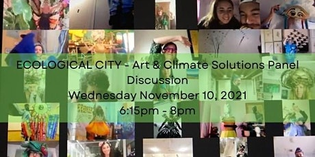ECOLOGICAL CITY - Art & Climate Solutions  - PANEL & VISIONING DISCUSSION tickets