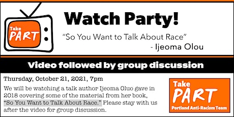 """""""Watch Party"""" of Ijeoma Oluo's talk on So You Want to Talk About Race tickets"""