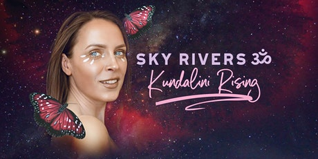 Kundalini Activation w/ Sky Rivers - For Wellbeing, Connection & Happiness tickets